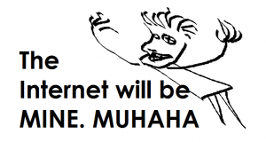 [Taking over the world] Step 1: Win the Internet (or a tiny piece of it)